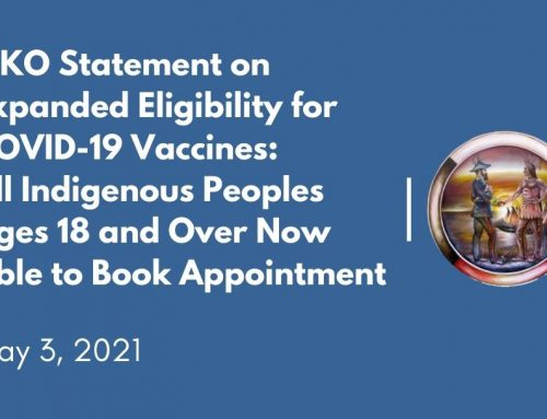 MKO Statement on Expanded Eligibility for COVID-19 Vaccines: All Indigenous Peoples Ages 18 and Over Now Able to Book Appointment