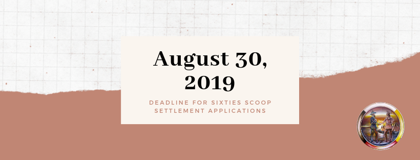 Deadline for Sixties Scoop Class Action application is August 30, 2019