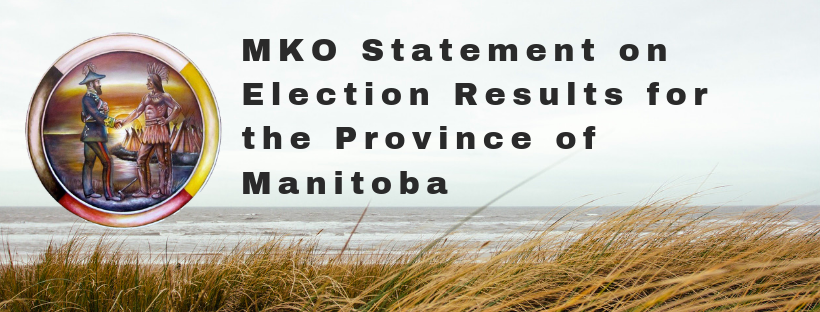 MKO Statement on the Election Results for Province of Manitoba