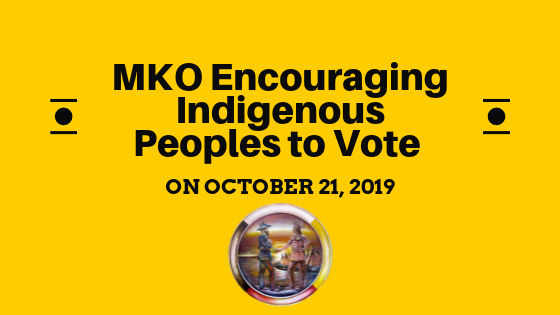 MKO Encouraging Indigenous Peoples to Vote on October 21