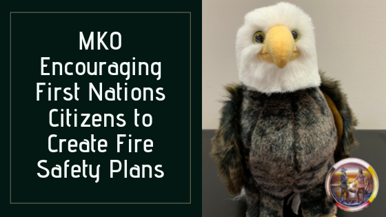 MKO Encouraging First Nations Citizens to Create Fire Safety Plans