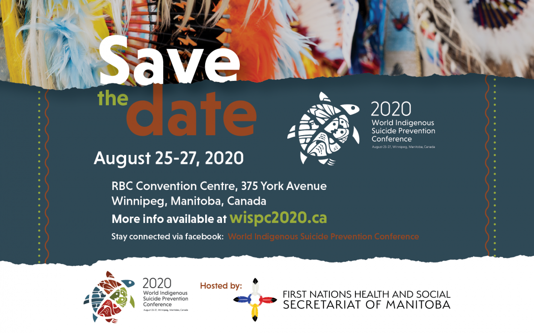 World Indigenous Suicide Prevention Conference coming to Winnipeg in August 2020 Cancelled due to COVID-19 Pandemic