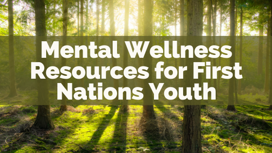Mental wellness resources for First Nations youth