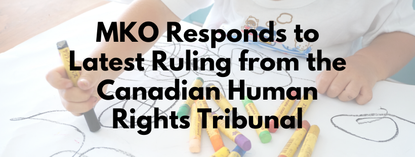 MKO Responds to Latest Ruling from the Canadian Human Rights Tribunal