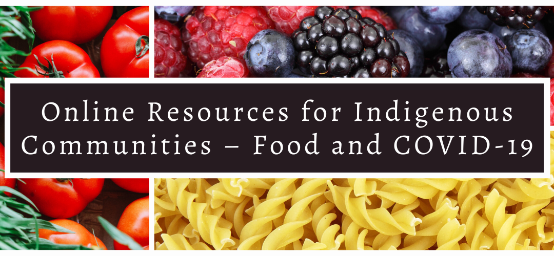 Online Resources for Indigenous Communities – Food and COVID-19