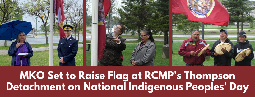 MKO Set to Raise Flag at RCMP's Thompson Detachment on National Indigenous Peoples' Day