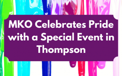 MKO Celebrates Pride with a Special Event in Thompson