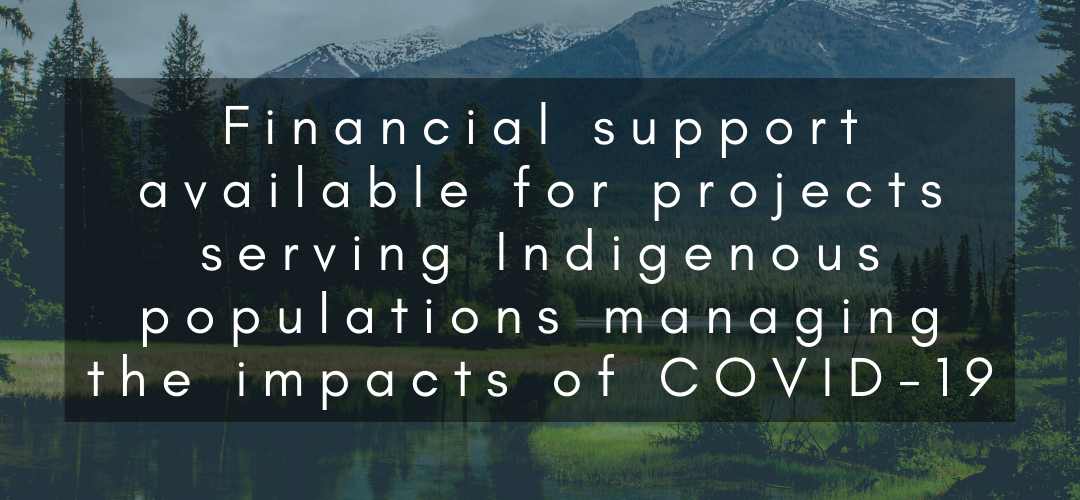 Financial support available for projects serving Indigenous populations managing the impacts of COVID-19