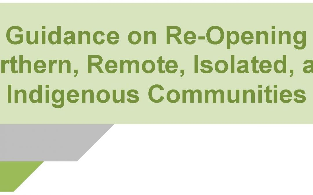 Guidance on Re-Opening Northern, Remote, Isolated, and Indigenous Communities