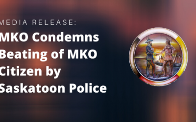 MKO Condemns Beating of MKO Citizen by Saskatoon Police