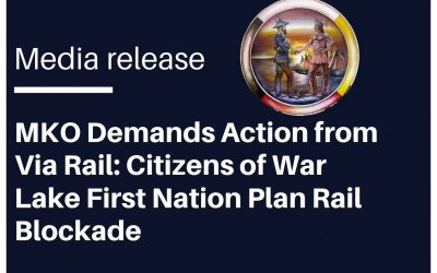 MKO Demands Action from Via Rail: Citizens of War Lake First Nation Plan Rail Blockade