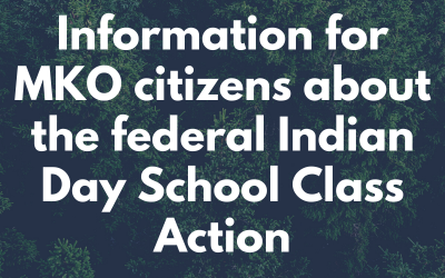 Information for MKO citizens about the federal Indian Day School Class Action