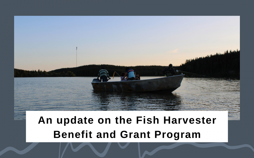 An update on the Fish Harvester Benefit and Grant Program