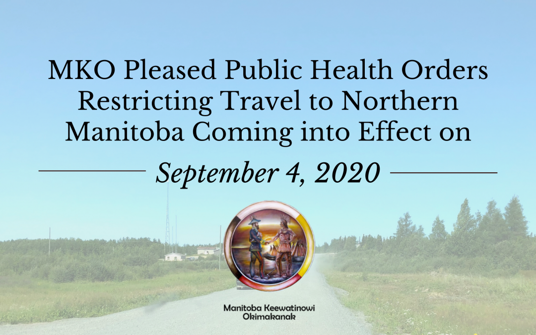 MKO Pleased Public Health Orders Restricting Travel to Northern Manitoba Coming into Effect on September 4, 2020