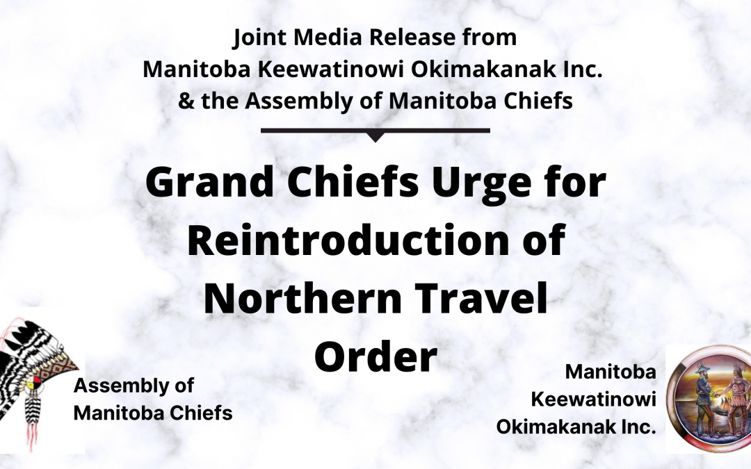 Grand Chiefs Urge for Reintroduction of Northern Travel Order