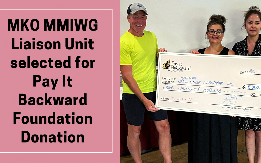 MKO MMIWG Liaison Unit selected for Pay It Backward Foundation Donation