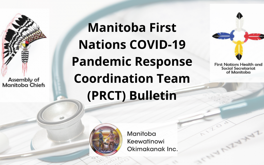 Manitoba First Nations COVID-19 Pandemic Response Coordination Team (PRCT) Bulletin