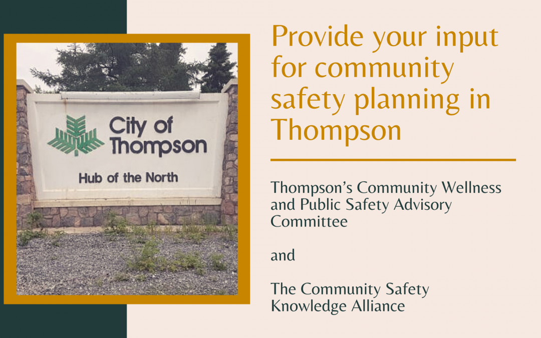 Provide your input for community safety planning in Thompson