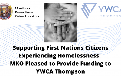 Supporting First Nations Citizens Experiencing Homelessness:  MKO Pleased to Provide Funding to YWCA Thompson