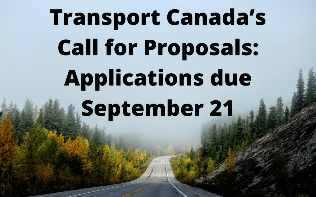 Transport Canada's Call for Proposals: Applications due September 21