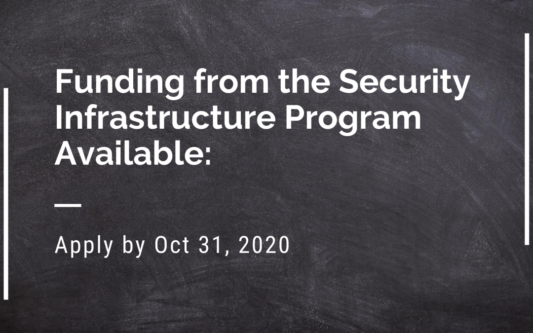 Funding from the Security Infrastructure Program Available: Apply by Oct 31, 2020