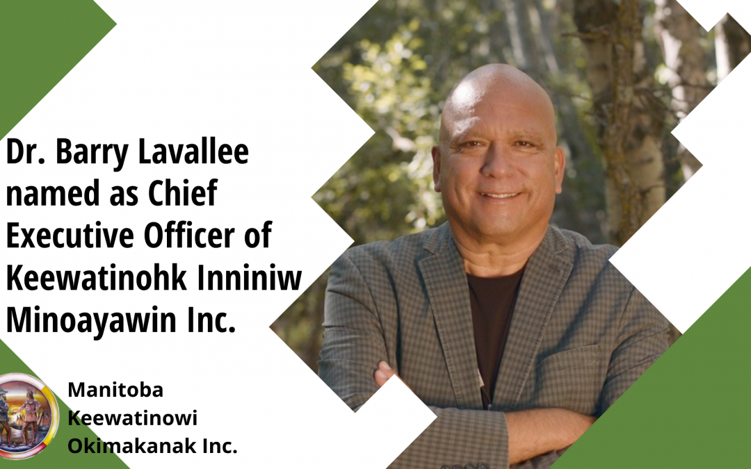 Dr. Barry Lavallee named as Chief Executive Officer of Keewatinohk Inniniw Minoayawin Inc.