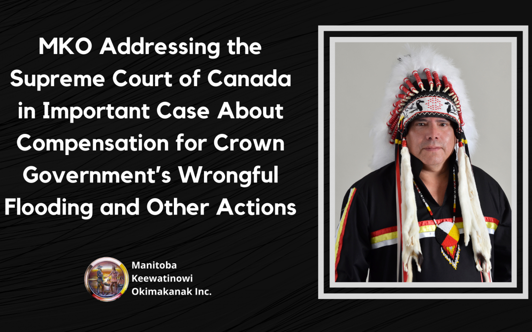 MKO Addressing the Supreme Court of Canada in Important Case About Compensation for Crown Government's Wrongful Flooding and Other Actions