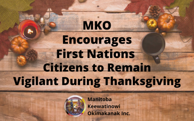 MKO Encourages First Nations Citizens to Remain Vigilant During Thanksgiving