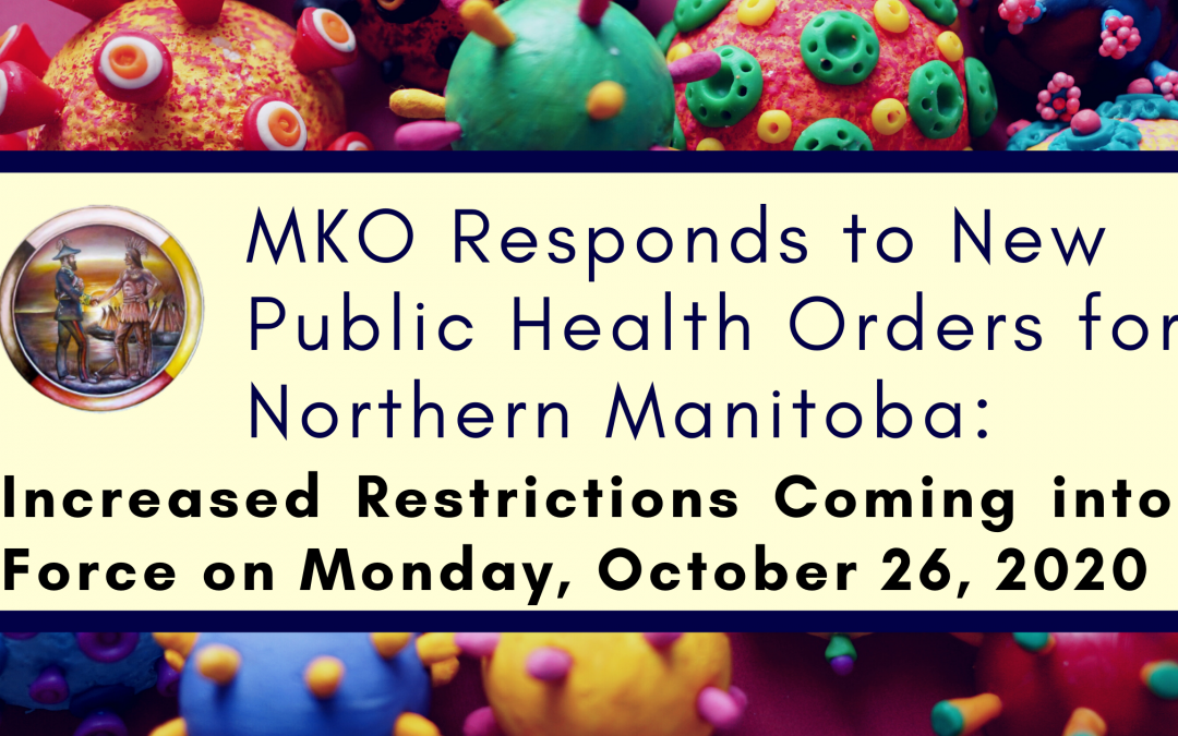 MKO Responds to New Public Health Orders for Northern Manitoba: Increased Restrictions Coming into Force on Monday, October 26, 2020