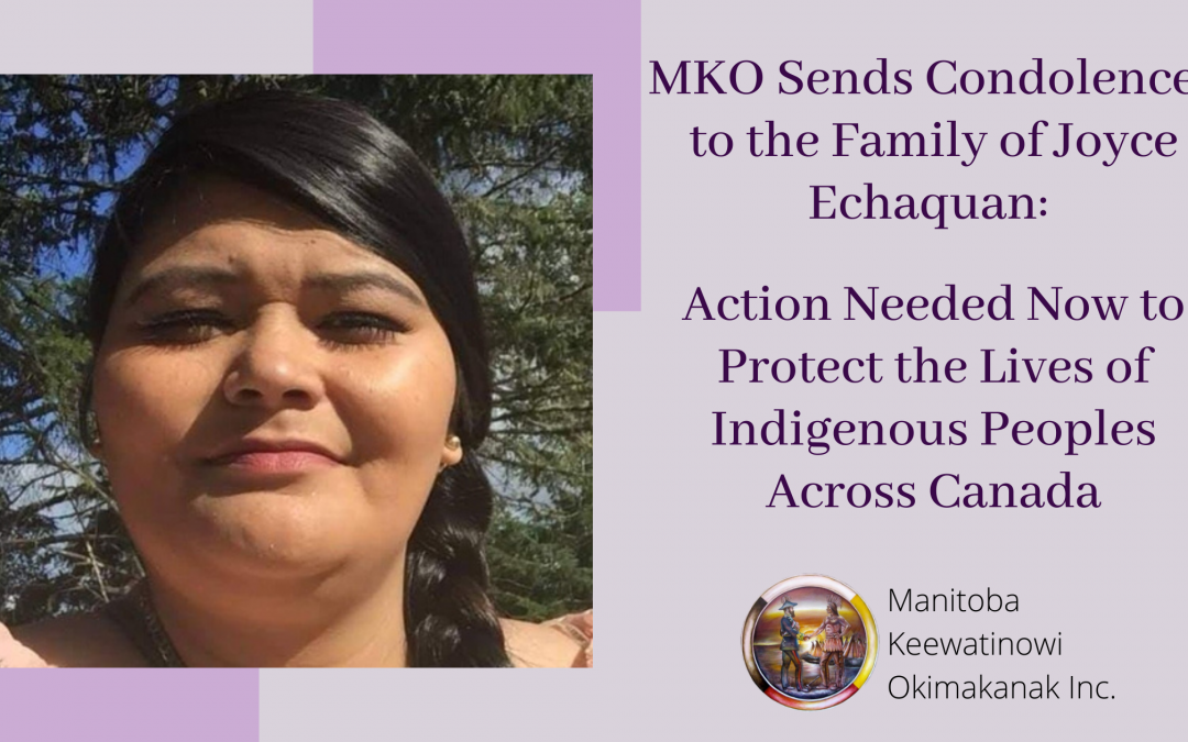 MKO Sends Condolences to the Family of Joyce Echaquan: Action Needed Now to Protect the Lives of Indigenous Peoples Across Canada
