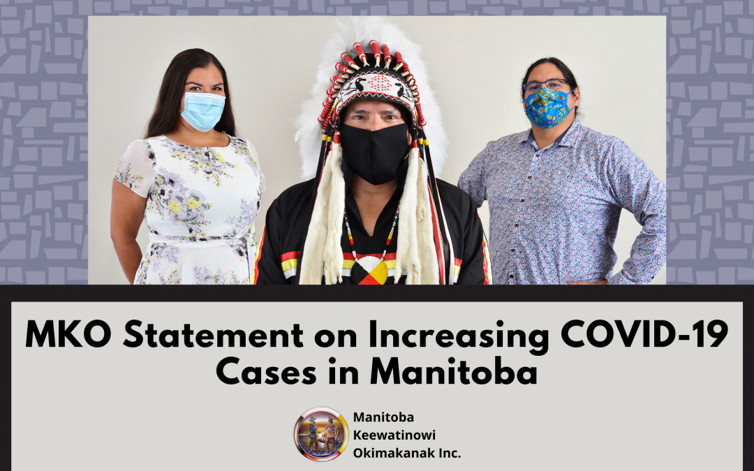 MKO Statement on Increasing COVID-19 Cases in Manitoba
