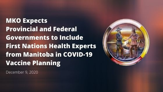 MKO Expects Provincial and Federal Governments to Include First Nations Health Experts from Manitoba in COVID-19 Vaccine Planning