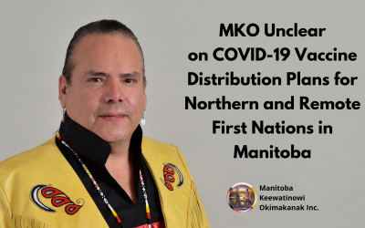 MKO Unclear on COVID-19 Vaccine Distribution Plans for Northern and Remote First Nations in Manitoba