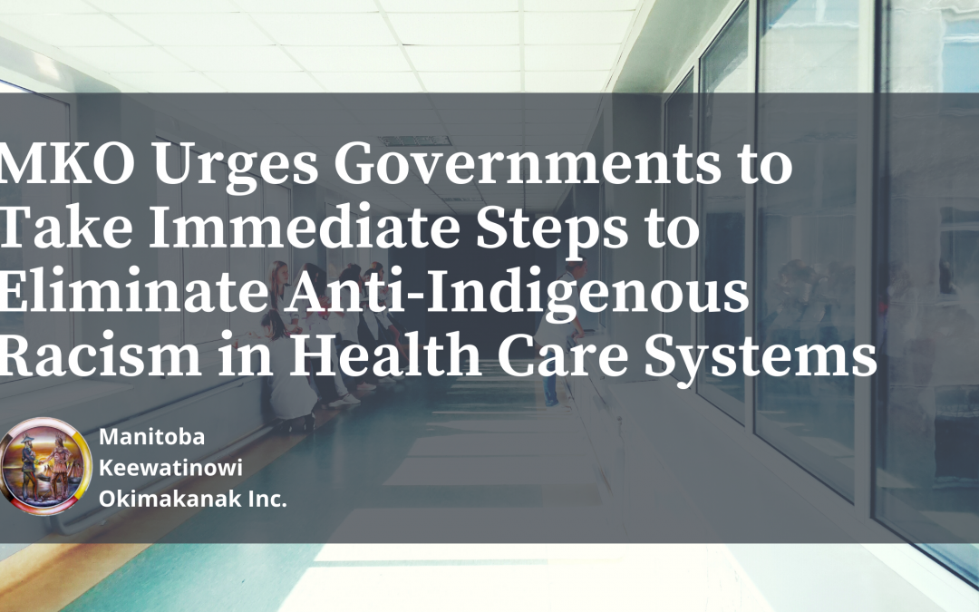 MKO Urges Governments to Take Immediate Steps to Eliminate Anti-Indigenous Racism in Health Care Systems
