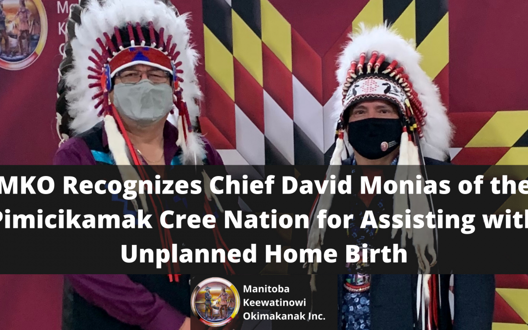 MKO Recognizes Chief David Monias of the Pimicikamak Cree Nation for Assisting with Unplanned Home Birth