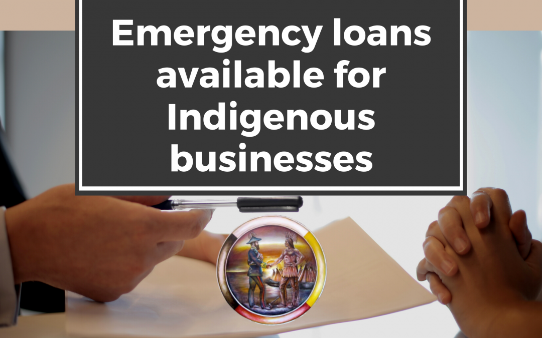 Emergency loans available for Indigenous businesses