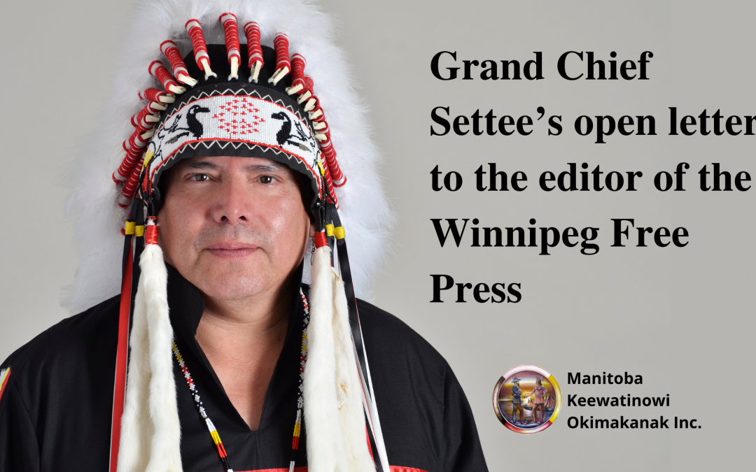 Grand Chief Settee's open letter to the editor of the Winnipeg Free Press