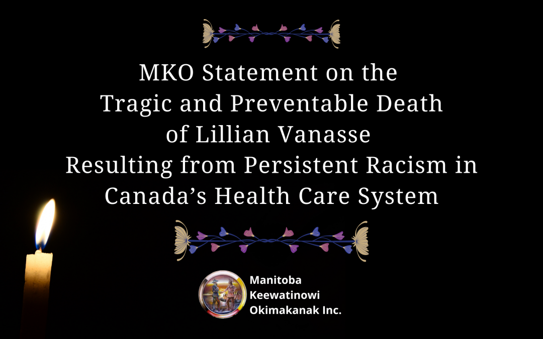 MKO Statement on the Tragic and Preventable Death of Lillian Vanasse Resulting from Persistent Racism in Canada's Health Care System