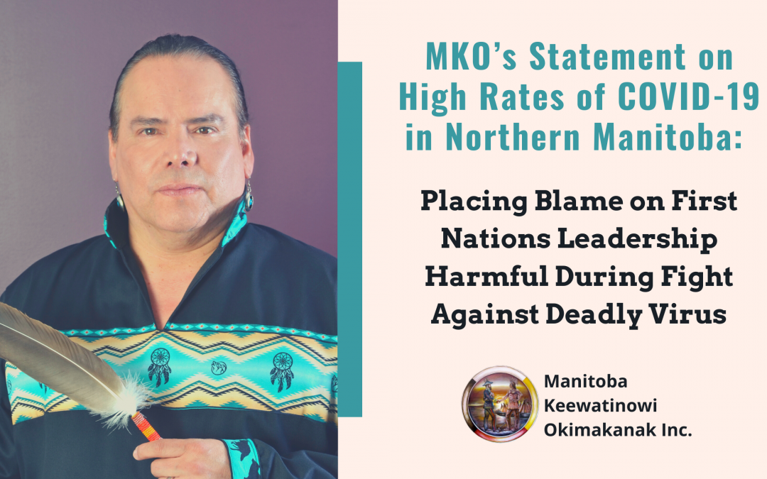 MKO's Statement on High Rates of COVID-19 in Northern Manitoba: Placing Blame on First Nations Leadership Harmful During Fight Against Deadly Virus