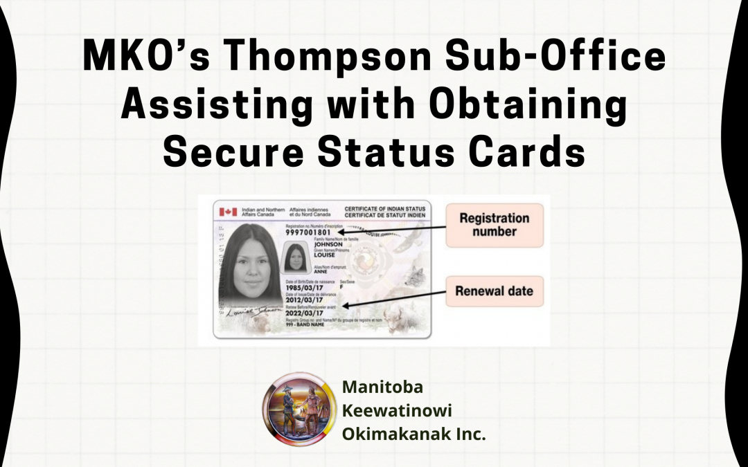 MKO's Thompson Sub-Office Assisting with Obtaining Secure Status Cards
