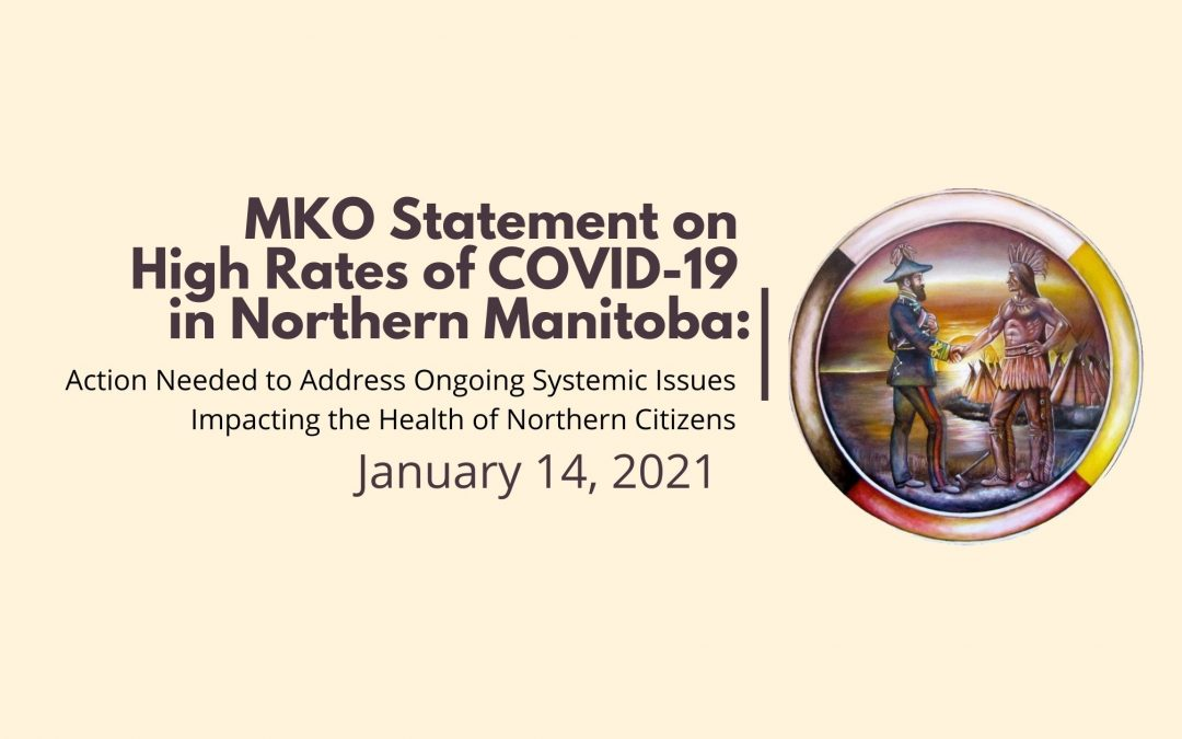MKO Statement on High Rates of COVID-19 in Northern Manitoba: Action Needed to Address Ongoing Systemic Issues Impacting the Health of Northern Citizens