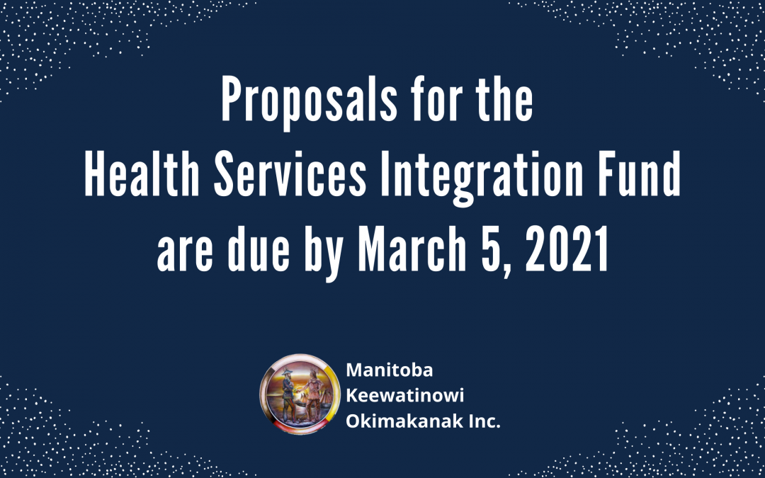 Proposals for the Health Services Integration Fund are due by March 5, 2021