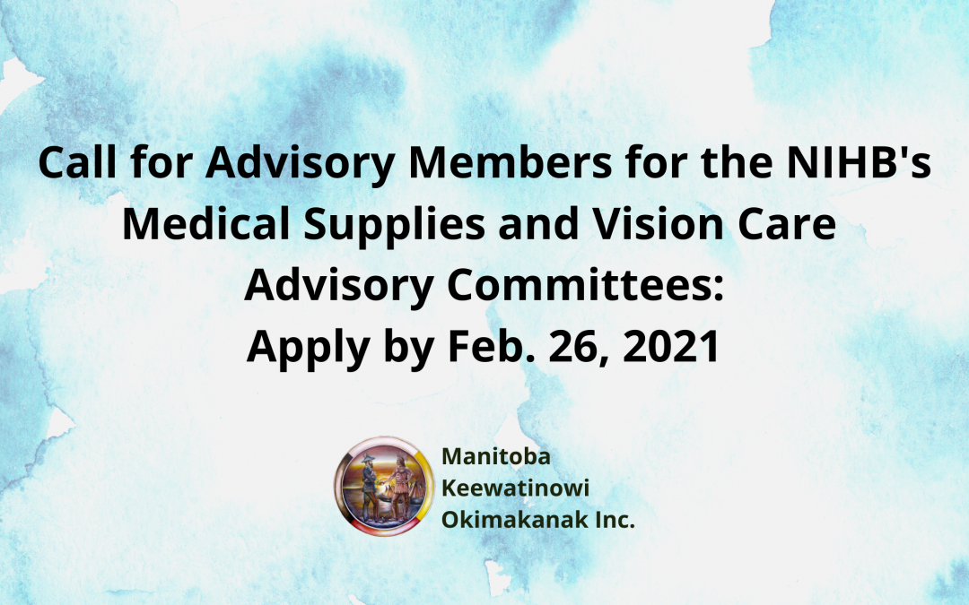 Call for Advisory Members for the NIHB's Medical Supplies and Vision Care Advisory Committees: Apply by Feb. 26, 2021