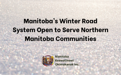 Manitoba's Winter Road System Open to Serve Northern Manitoba Communities