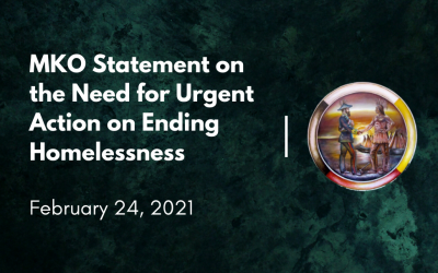 MKO Statement on the Need for Urgent Action on Ending Homelessness