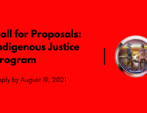 Call for Proposals: Indigenous Justice Program Apply by August 19, 2021