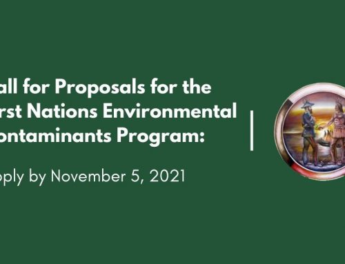 Call for Proposals for the First Nations Environmental Contaminants Program: Apply by November 5, 2021