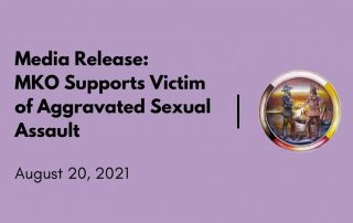 MKO Supports Victim of Aggravated Sexual Assault