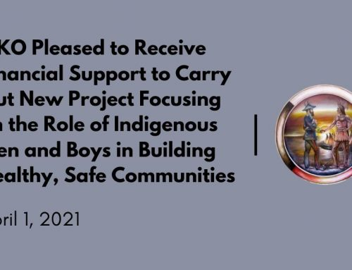 MKO Pleased to Receive Financial Support to Carry Out New Project Focusing on the Role of Indigenous Men and Boys in Building Healthy, Safe Communities