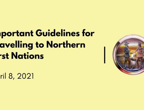 Important Guidelines for Travelling to Northern First Nations